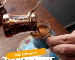 Türk Kahvesi Keyfinizi Değiştirin!